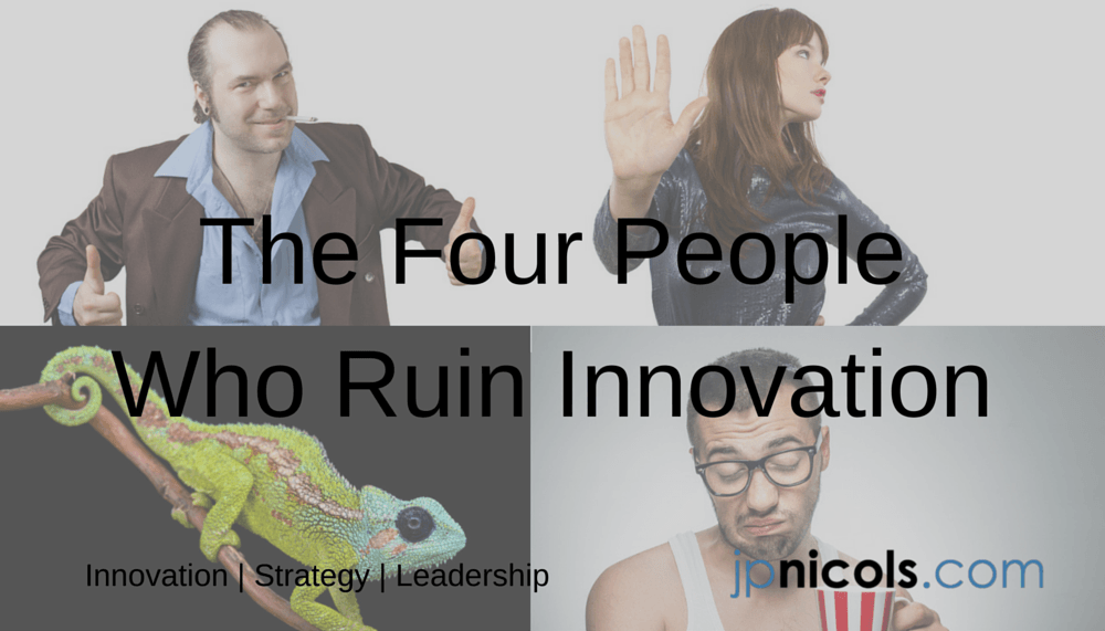 Four-People who ruin innovation